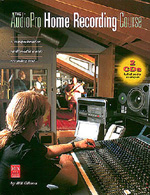 The AudioPro Home Recording Course, Volume 1