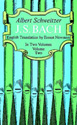Albert Schweitzer, J.S. Bach, English Translation  by Ernest Newman Vol. 2