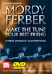 Mordy Ferber - Make the Tune Your Best Friend