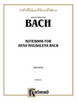 Bach J. S. , Notebook for Anna Magdalena Bach,  אנה מגדלנה באך