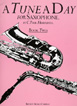 A Tune A Day For Saxophone, Book Two