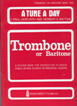 A Tune A Day For Trombone or Baritone, Book Two