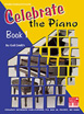 Celebrate the Piano Book 1, Gail Smith