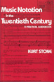 Music Notation in the Twentieth Century, (A practical guidebook) by Kurt Stone