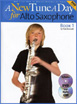A New Tune A Day: Alto Saxophone - Book 1 (DVD Edition)