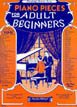Piano Pieces For The Adult beginners