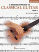 A Modern Approach to Classical Guitar –Book 1 ( 2nd Edition)