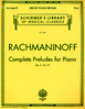Rachmaninoff, Complete Preludes for Piano Op. 3, 23, 32