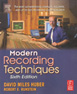 Modern Recording Techniques, Sixth Edition, David Miles Huber
