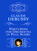 Debussy, Nocturnes for Orchestra in Full Score