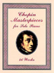 Chopin Masterpieces for Solo Piano 46 works - שופן 46 יצירות נבחרות