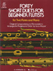 Forty Short Duets for Beginner Flutists (HL 50331570)